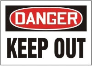 10x14 DANGER KEEP OUT PL