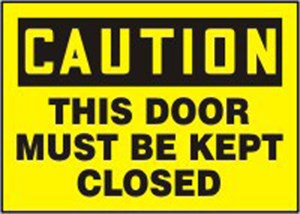 10x14 THIS DOOR MUST BE KEPT CLOSED