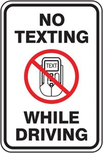 Sign 18X12 NO TEXTING WHILE DRIVING