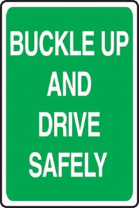Sign 18x12 - BUCKLE UP DRIVE SAFELY