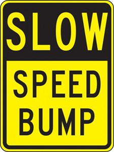 Sign 18x12 - SLOW SPEED BUMP